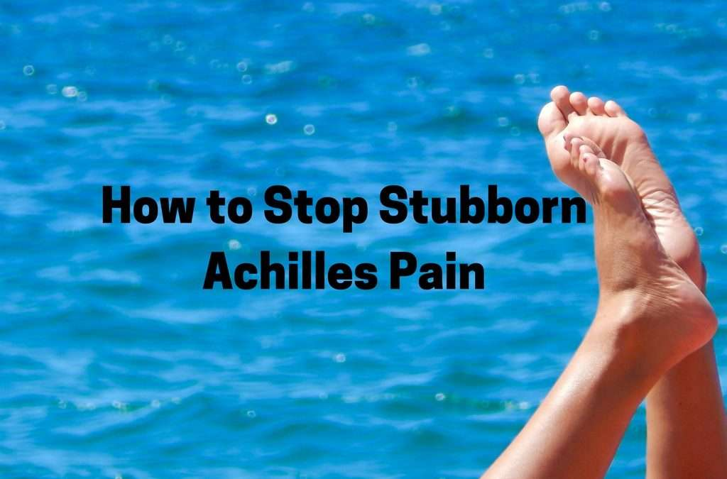 4 Simple Tips to Eliminate Achilles Tendon Pain (Achilles tendonitis/tendinosis)