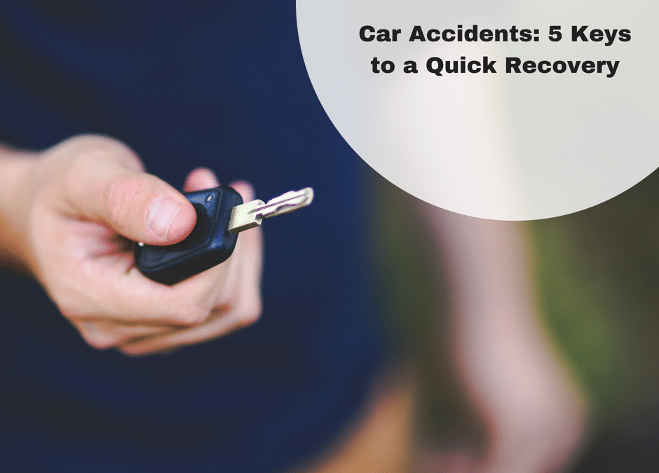 Car Accidents: 5 Keys to a Quick Recovery!