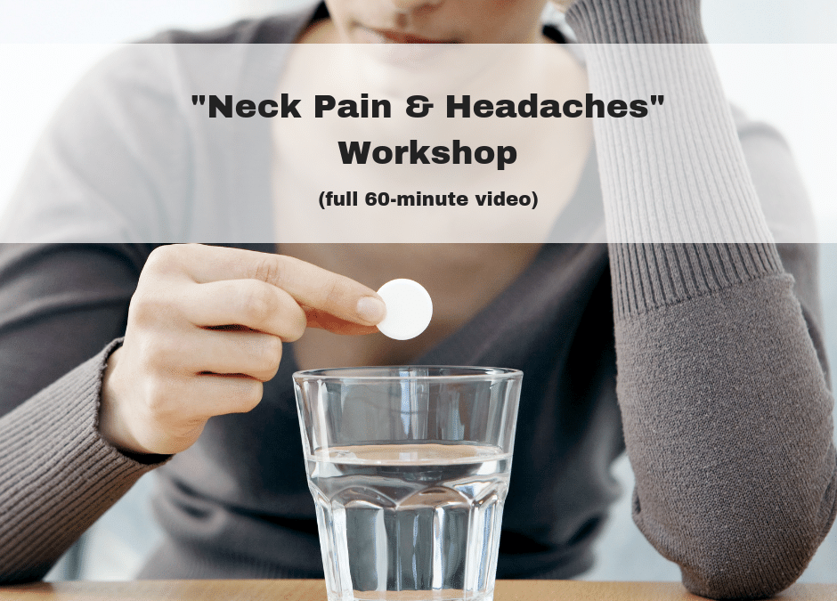 """Neck Pain & Headaches"" Workshop 1-17-19 (full video of live event)"
