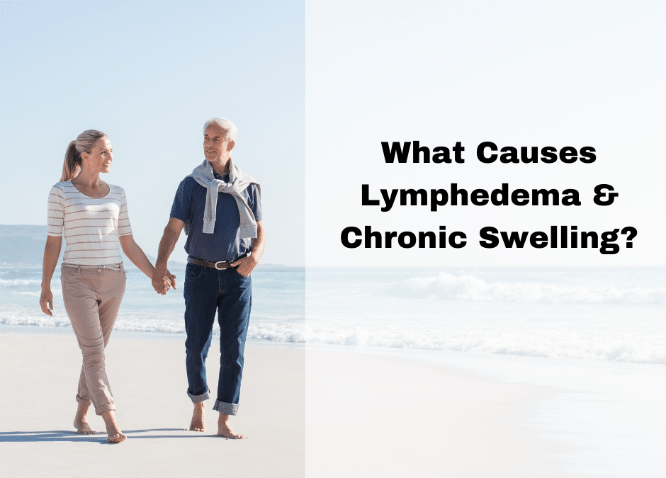 What Causes Lymphedema & Chronic Swelling?