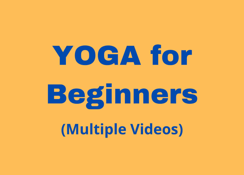 Yoga for Beginners (Multiple Videos)